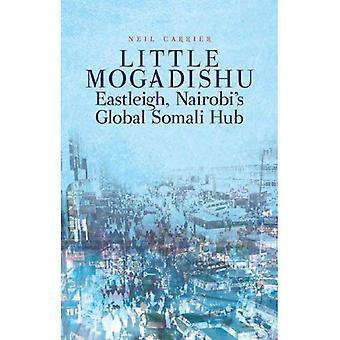 Peu de Mogadiscio: Eastleigh, Hub mondial somalien de Nairobi