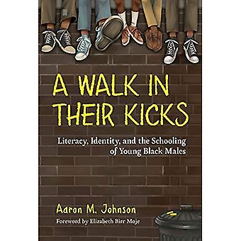 A Walk in Their Kicks: Identity, Literacy, and the� Schooling of Young Black Males