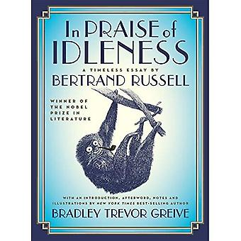 In Praise of Idleness: The� Classic Essay with a New Introduction by Bradley Trevor Greive