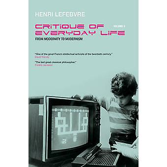 From Modernity to Modernism Towards a Metaphilosophy of Daily Life by Lefebvre & Henri