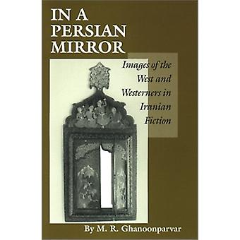 Um espelho persa - imagens do Ocidente e ocidentais em iraniano Fic