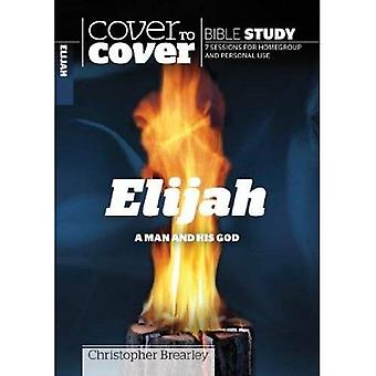 Elijah: A Man and His God� (Cover to Cover Bible Study Guides)