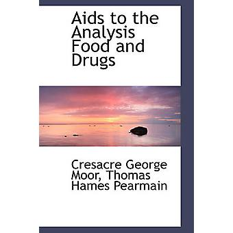Aids to the Analysis Food and Drugs by Moor & Cresacre George