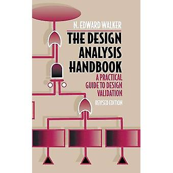 The Design Analysis Handbook A Practical Guide to Design Validation by Walker & N. Edward