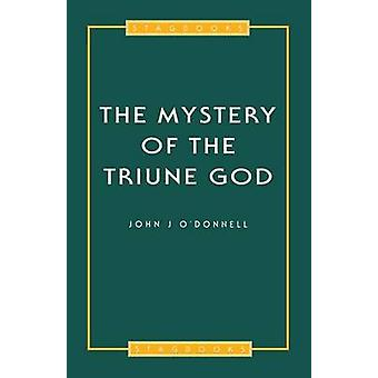 Mystery of the Triune God by ODonnell & John J.