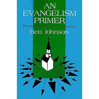 Un evangelismo cartilla principios prácticos para las congregaciones por Johnson y Ben Campbell