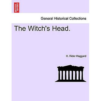 The Witchs Head. by Haggard & H. Rider