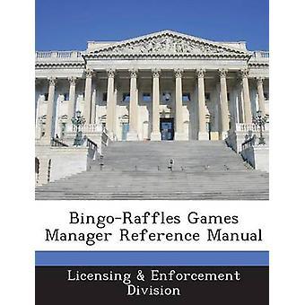 BingoRaffles spill Manager referansen håndboken ved lisensiering & håndhevelse divisjon
