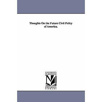 Tankar om den framtida civila politiken av Amerika. av Draper & John William