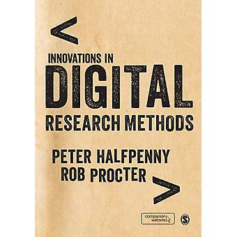 Innovations in Digital Research Methods by Halfpenny & Peter
