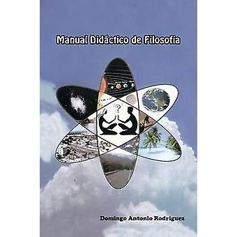 Manuelle Didactico de Filosofia von Antonio Rodriguez & Domingo