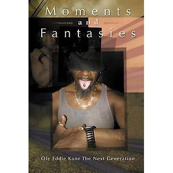 Moments and Fantasies by Ole Eddie Kane the Next Generation