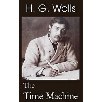 The Time Machine by Wells & H. G.