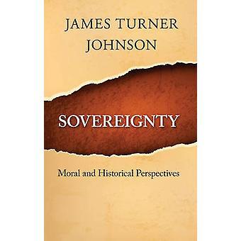 Suveränitet moraliska och historiska perspektiv av Johnson & James Turner