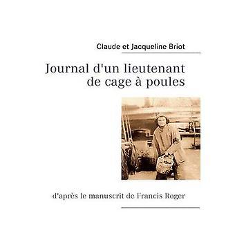 Journal dun lieutenant de cage  poules by Briot & Claude