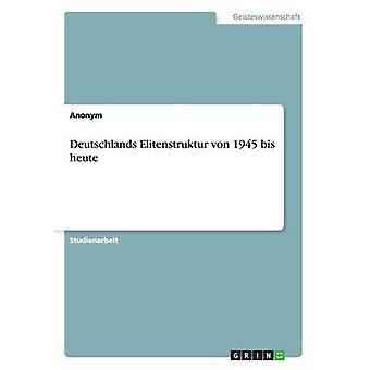 Deutschlands Elitenstruktur von 1945 bis heute di Anonym