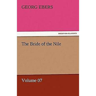 The Bride of the Nile  Volume 07 by Ebers & Georg