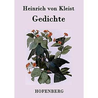 Gedichte  Gelegenheitsverse und Albumbltter by Heinrich von Kleist