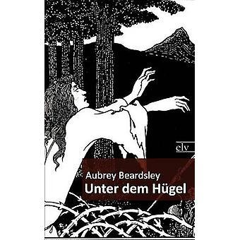Unter Dem H Gel by Beardsley & Aubrey