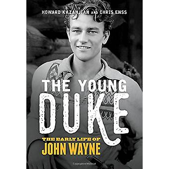 The Young Duke - The Early Life of John Wayne by Chris Enss - 97814930
