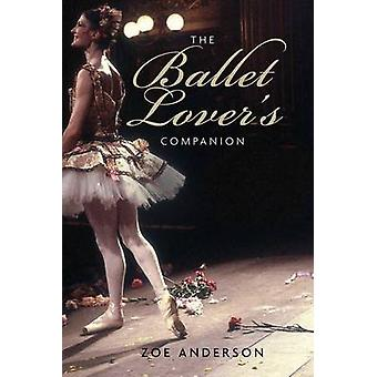 The Ballet Lover's Companion by Zoe Anderson - 9780300223415 Book