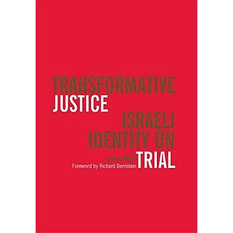 Transformative Justice - Israeli Identity on Trial by Leora Bilsky - 9