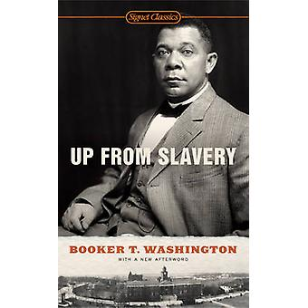 Up from Slavery by Booker T. Washington - 9780451531476 Book