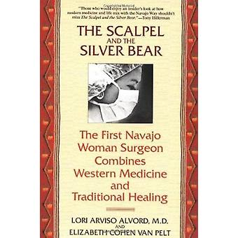 The Scalpel and the Silver Bear by Lori Arviso Alvord - Elizabeth Coh