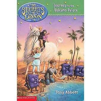 Journey to the Volcano Palace by Tony Abbott - David Merrell - Tim Je