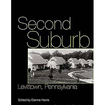 Second Suburb - Levittown - Pennsylvania by Dianne Harris - 9780822962
