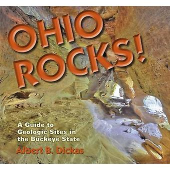 Ohio Rocks! - A Guide to Geologic Sites in the Buckeye State by Albert