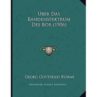Uber Das Bandenspektrum Des Bor (1906) by Georg Gottfried Kuhne - 978