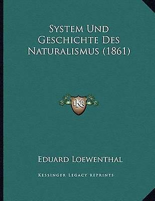 System Und Geschichte Des Naturalismus (1861) by Eduard Loewenthal -