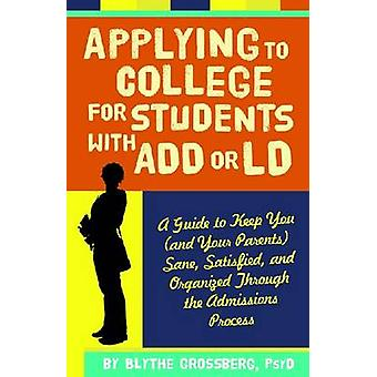 Applying to College for Students with ADD or LD - A Guide to Keep You