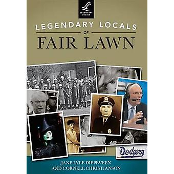 Legendary Locals of Fair Lawn - New Jersey by Jane Lyle Diepeveen - C
