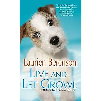 Live and Let Growl by Laurien Berenson - 9781496703408 Book