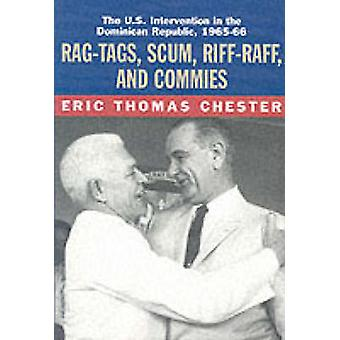 Rag-tags - Scum - Riff-raff and Commies - The U.S.Intervention in the