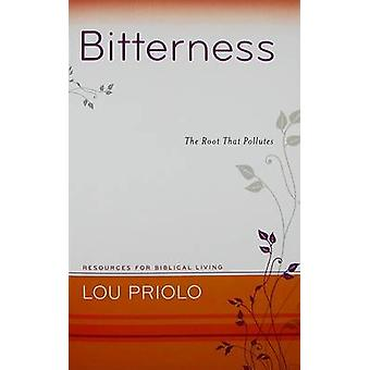 Bitterness - The Root That Pollutes by Louis Paul Priolo - 97815963813