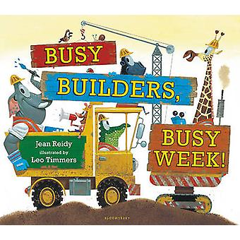 Busy Builders - Busy Week! by Jean Reidy - Leo Timmers - 978168119029