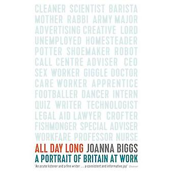 All Day Long - A Portrait of Britain at Work (Main) by Joanna Biggs -