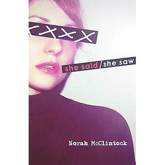 She Said/She Saw by Norah McClintock - 9781554693351 Book