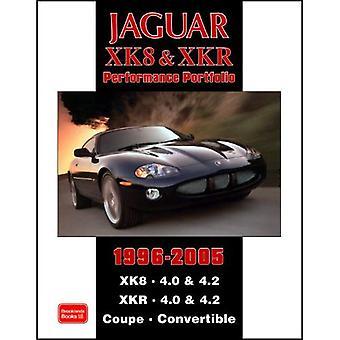 Jaguar XK8 & XKR Performace Portfolio 1996-2005 (Brooklands Books Road Test Series): XK8. 4.0 & 4.2 XKR. 4.0 and 4.2 Coupe. Convertible (Performance Portfolio) [Illustrated]