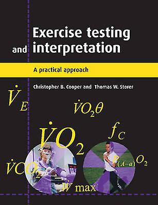 Exercise Testing and Interpretation A Practical Approach by Cooper & Christopher B.