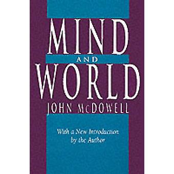 Mind and World by John McDowell & John McDowell