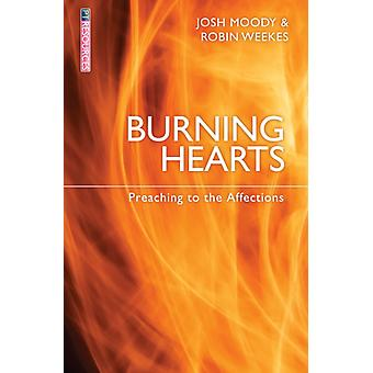 Burning Hearts: Preaching to the Affections (Proclamation Trust) (Paperback) by Moody Josh Weekes Robin