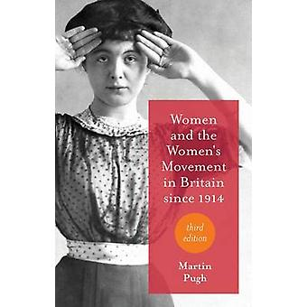 Women and the Womens Movement in Britain Since 1914 by M. Pugh