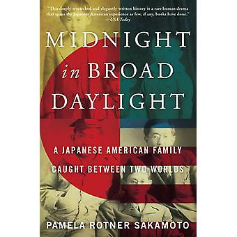 Midnight in Broad Daylight - A Japanese American Family Caught Between