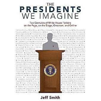 Les présidents nous Imagine - deux siècles de Fictions de la maison-blanche sur t
