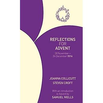 Reflections for Advent - 28 November - 24 December 2016 - 2016 by Joann