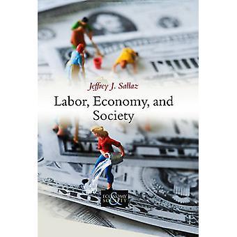 Arbeit - Wirtschaft- und Gesellschaft durch Jeffrey J. Sallaz - 9780745653679 Bo